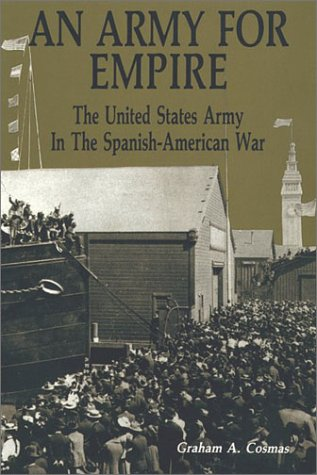 9780942597493: An Army for Empire: The United States Army in the Spanish-American War