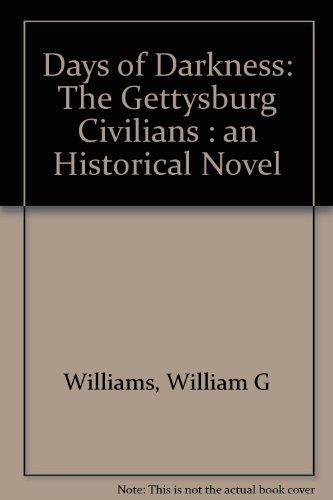 9780942597592: Days of Darkness: The Gettysburg Civilians, an Historical Novel