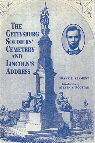 9780942597615: The Gettysburg Soldiers' Cemetery and Lincoln's Address: Aspects and Angles