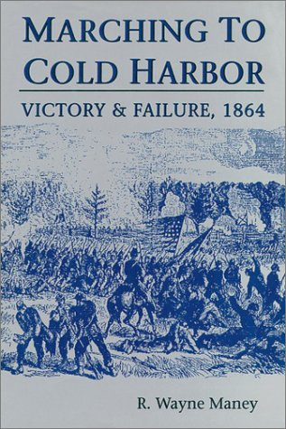 9780942597653: Marching to Cold Harbor: Victory and Failure, 1864