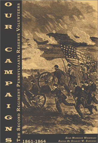 Our Campaigns; The Second Regiment Pennsylvania Reserve: Woodward, Ellis M.;