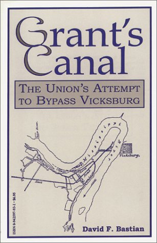 9780942597936: Grant's Canal: The Union's Attempt to Bypass Vicksburg