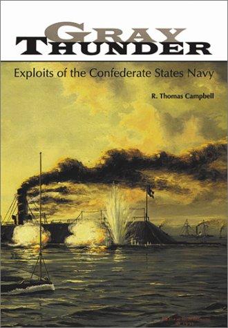 9780942597998: Gray Thunder: Exploits of the Confederate States Navy