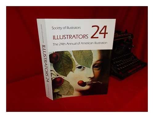 Illustrators, 24: the 24th annual of American: SOCIETY OF ILLUSTRATORS