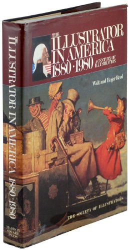 The Illustrator in America, 1880-1980: A Century: Reed, Walt; Reed,
