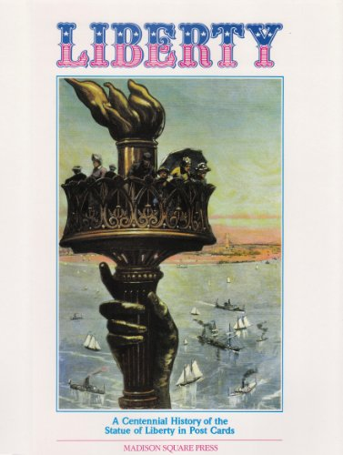 Liberty: A Centennial History of the Statue of Liberty in Post Cards (0942604113) by Jill Bossert