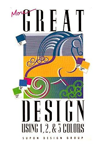 9780942604443: More Great Design Using 1,2, & 3 Colors (Supon Design Group)