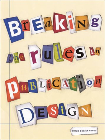 9780942604832: Breaking the Rules in Publication Design