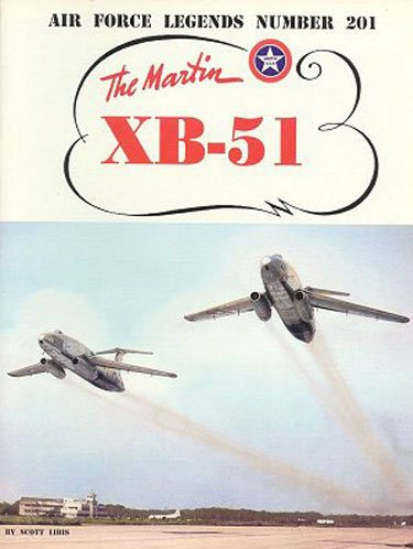 Martin XB-51: Air Force Legends Number 201