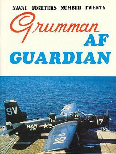 Grumman AF Guardian, Hunter-Killer ASW Aircraft. Naval Fighters Number Twenty