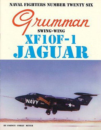 9780942612264: Grumman XF10F-1 Jaguar Swing-Wing (Naval Fighters)