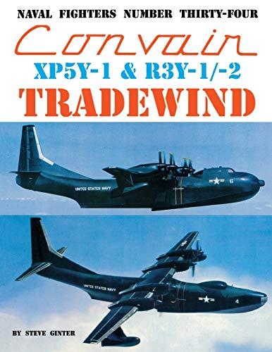 9780942612349: Naval Fighters Number Thirty-Four Convair XP5Y-1 & R3Y-1/-2 Tradewind