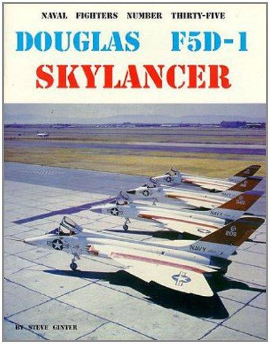 Naval Fighters Number Thirty-Five Douglas F5D-1 Skylancer: Steve Ginter