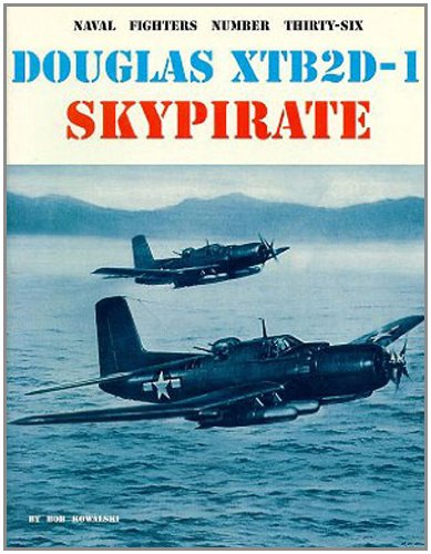 9780942612363: Naval Fighters Number Thirty-Six Douglas XTB2D-1 Skypirate