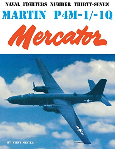 9780942612370: Martin P4M-1/-1Q Mercator (Naval Fighters Series Vol 37)