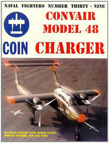 9780942612394: Naval Fighters Number Thirty-Nine Convair Model 48 Charger Coin Aircraft