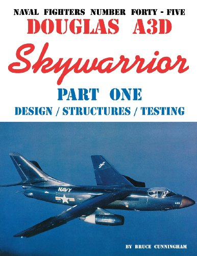 9780942612455: Naval Fighters Number Forty-Five Douglas A3D Skywarrior Part One Design/Structures/Testing