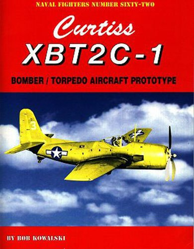 9780942612622: Curtiss XBT2C-1: Bomber / Torpedo Aircraft Prototype