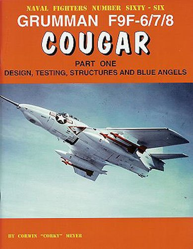 9780942612660: Grumman F9F-6/7/8 Cougar - Part 1: Design, Testing, Structures, Blue Angels (Consign)