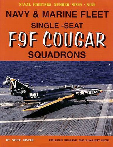 9780942612691: Navy & Marine Fleet Single-Seat F9F Cougar Squadrons (Naval Fighters Number Sixty-Nine)