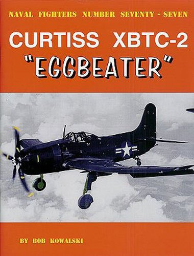 9780942612776: Curtiss XBTC-2 Eggbeater (Naval Fighters)