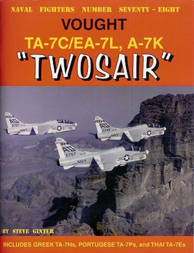 9780942612783: Vought TA-7C/EA-7L, A-7K Twosair (Naval Fighters)