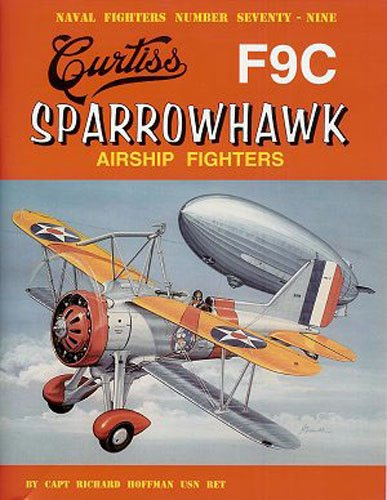 9780942612790: Curtiss F9C Sparrowhawk Airship Fighters (Naval Fighters)