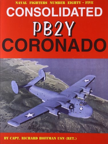 9780942612851: Consolidated PB2Y Coronado (Naval Fighters)