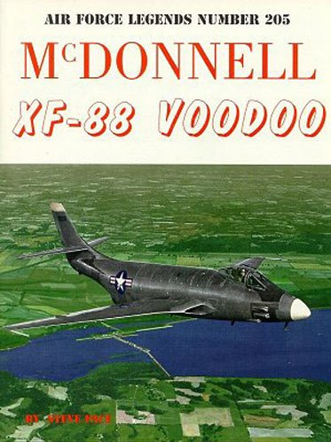 9780942612967: McDonnell XF-88 Voodoo (Air Force Legends)