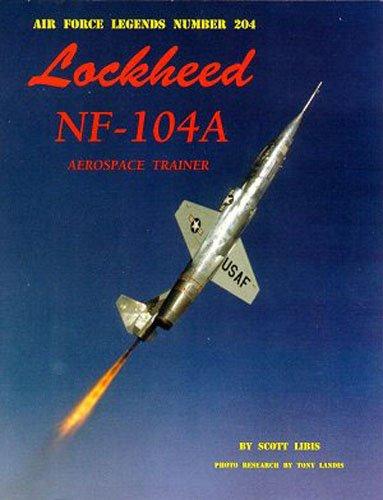 Lockhead NF-104 A Aerospace Trainer: Scott Libis