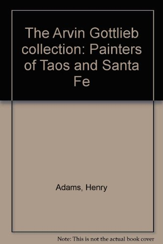 9780942614206: The Arvin Gottlieb collection: Painters of Taos and Santa Fe