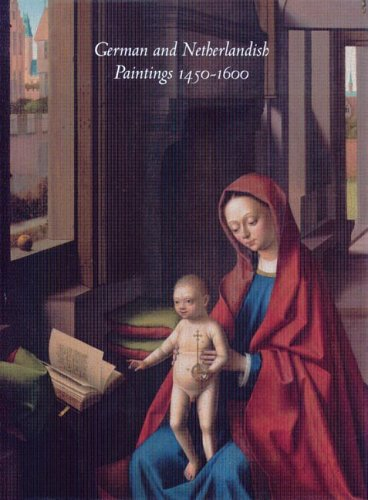 German And Netherlandish Paintings 1450-1600 (The Collections: Dunbar, Burton L.