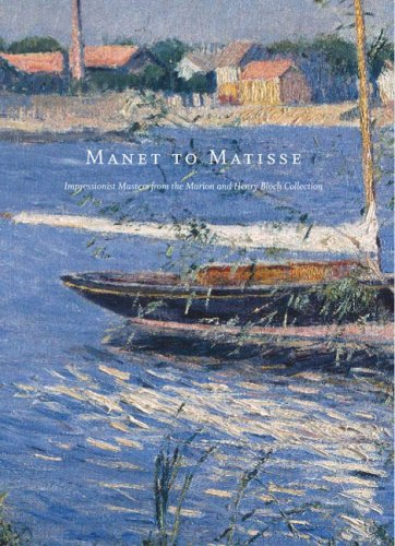 Manet to Matisse Impressionist Masters from the