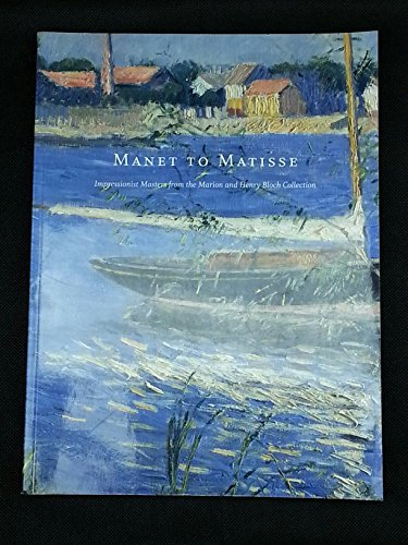 Manet to Matisse: Impressionist Masters from the: Brettell, Richard R.