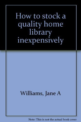 9780942617009: How to stock a quality home library inexpensively