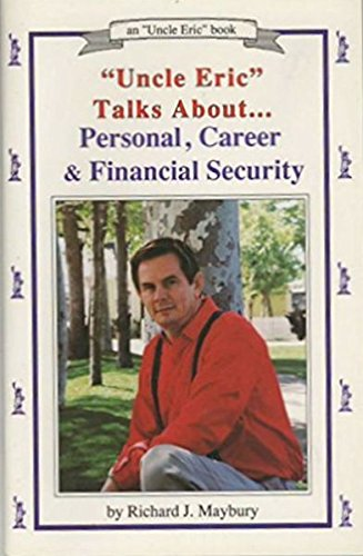 9780942617207: Uncle Eric Talks About Personal, Career and Financial Security (An Uncle Eric Book)
