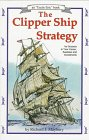 9780942617283: The Clipper Ship Strategy: For Success in Your Career, Business and Investments (An