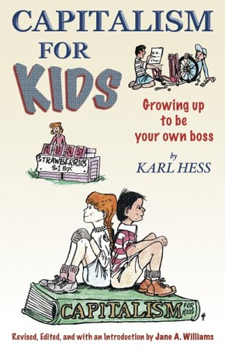 9780942617351: Capitalism For Kids: Growing Up To Be Your Own Boss