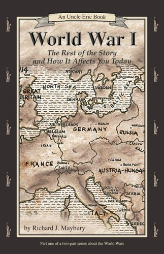9780942617429: World War I: The Rest of the Story and How It Affects You Today, 1870 to 1935 (Uncle Eric Book)