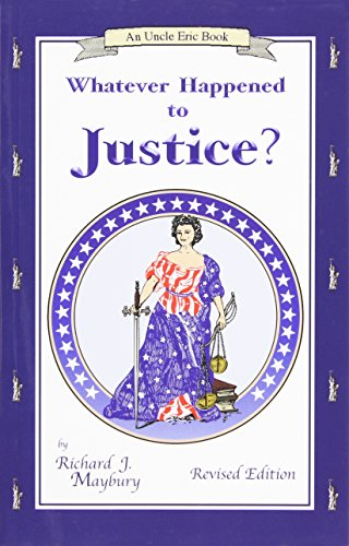 Whatever Happened to Justice? (An Uncle Eric