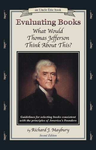 9780942617535: Evaluating Books: What Would Thomas Jefferson Think About This? Guidelines for Selecting Books Consistent With the Principles of America's Founders (An Uncle Eric Book)