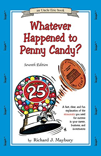 9780942617641: Whatever Happened To Penny Candy?: A Fast, Clear, and Fun Explanation of the Economics You Need for Success in Your Career, Business, and Investments (Uncle Eric)