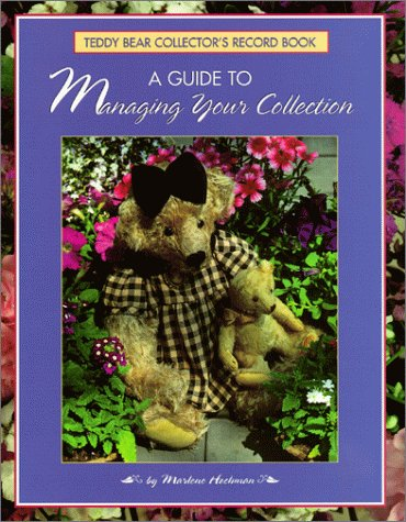 9780942620306: A Teddy Bear Collector's Guide: A Guide to Managing Your Collection
