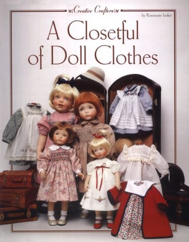 9780942620474: A Closetful of Doll Clothes: For 11 1/2 Inch, 14-Inch, 18-Inch and 20-Inch Dolls (Creative Crafters)