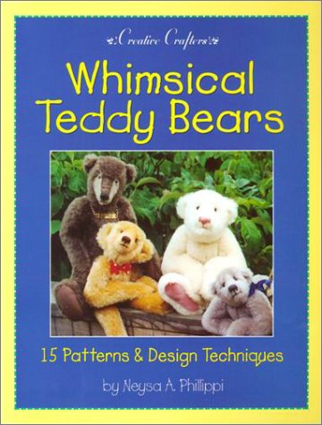9780942620481: Whimsical Teddy Bears: 15 Patterns & Design Techniques (Creative Crafters)