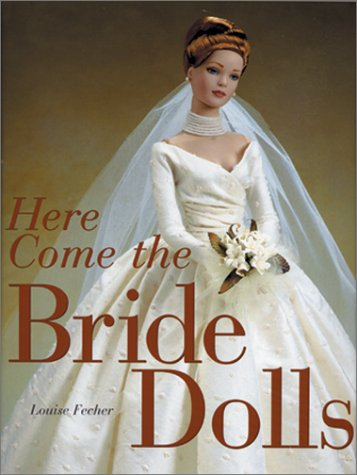 Here Come the Bride Dolls: Fecher, Louise