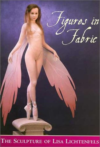 9780942620504: Figures in Fabric: The Sculpture of Lisa Lichtenfels