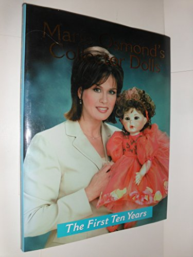 9780942620528: Marie Osmond's Collector Dolls: The First Ten Years