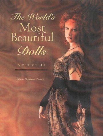 9780942620535: World's Most Beautiful Dolls: Volume Two: Vol 2