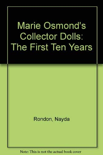 9780942620573: Marie Osmond's Collector Dolls: The First Ten Years